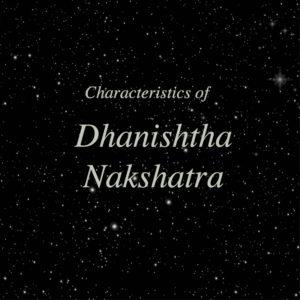 Dhanishta Nakshatra Charectoristics