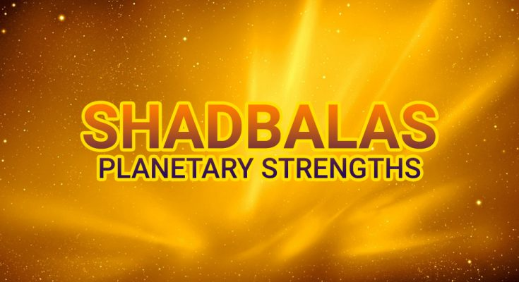 Shadbalas - Strength of planets